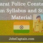 Gujarat Police Constable - 2020 Materials and Syllabus