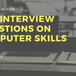 Interview Questions on Computer Skills