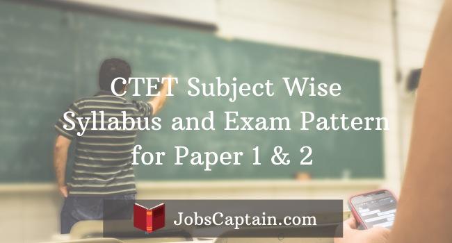 CTET Syllabus and Exam Pattern