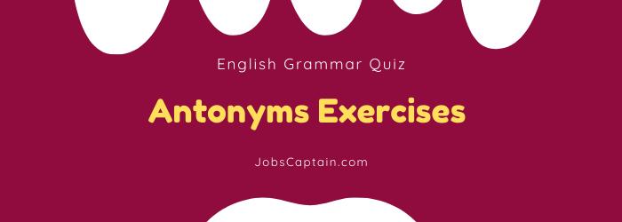 Antonyms Exercises