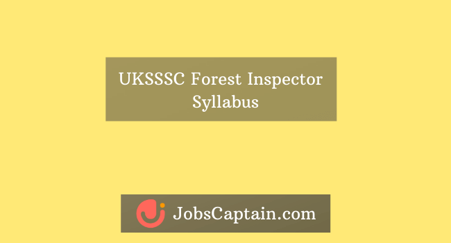 UKSSSC Syllabus for Forest Inspector