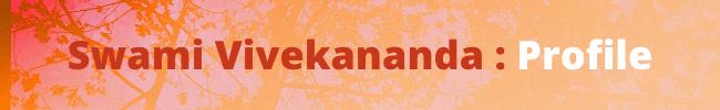 Swami Vivekananda Profile