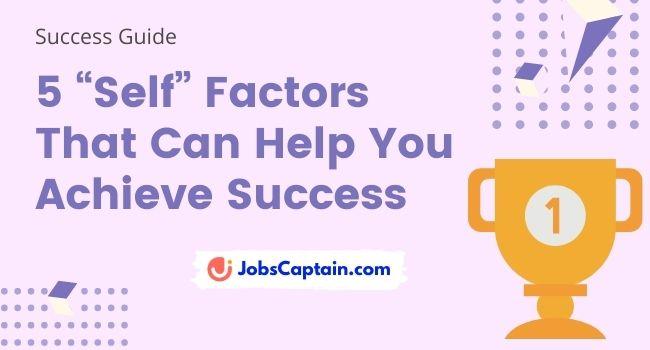 "5 ""Self"" Factors That Can Help You Achieve Success"