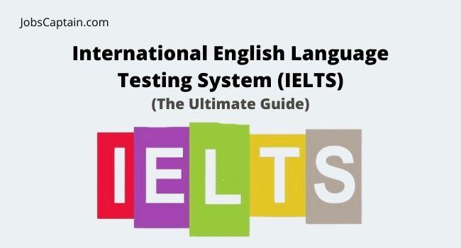 IELTS 2021 Eligibility Criteria, Test Format & Preparation Tips