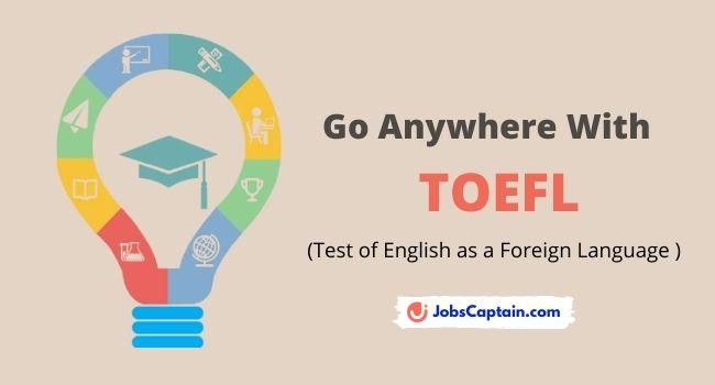 TOEFL - Eligibility Criteria, Exam Pattern & Preparation Tips