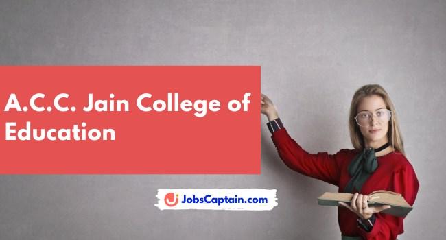A.C.C. Jain College of Education