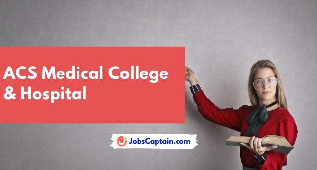 ACS Medical College & Hospital