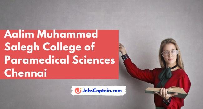 Aalim Muhammed Salegh College of Paramedical Sciences Chennai