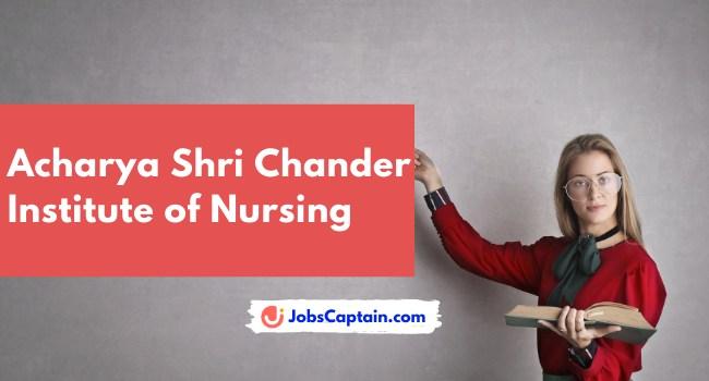 Acharya Shri Chander Institute of Nursing
