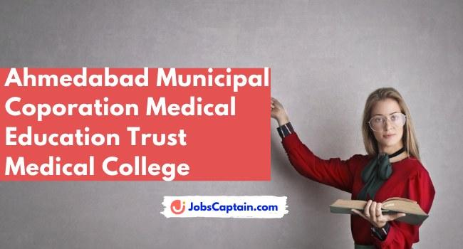 Ahmedabad Municipal Coporation Medical Education Trust Medical College