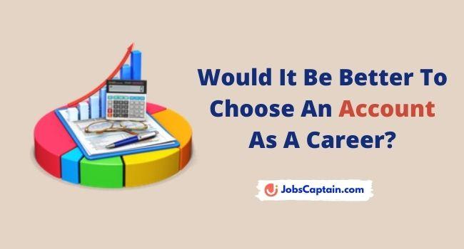 Choose An Account As A Career