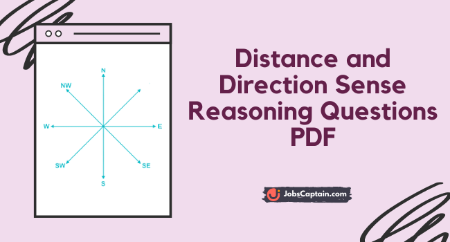 Distance and Direction Sense Reasoning Questions and answers PDF