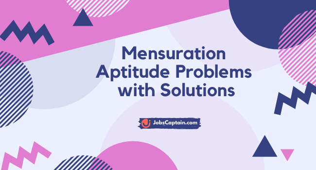 Mensuration Aptitude Problems with Solutions