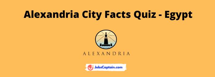 Alexandria City Facts Quiz - Egypt