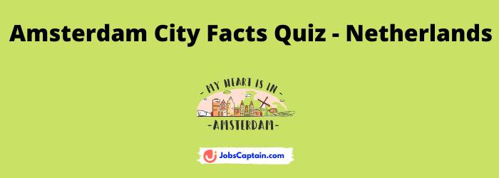 Amsterdam City Facts Quiz - Netherlands