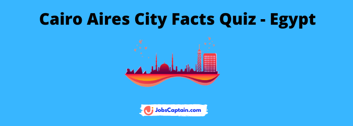 Cairo Aires City Facts Quiz - Egypt