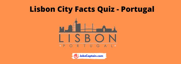 Lisbon City Facts Quiz - Portugal