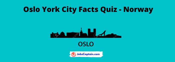 Oslo York City Facts Quiz - Norway