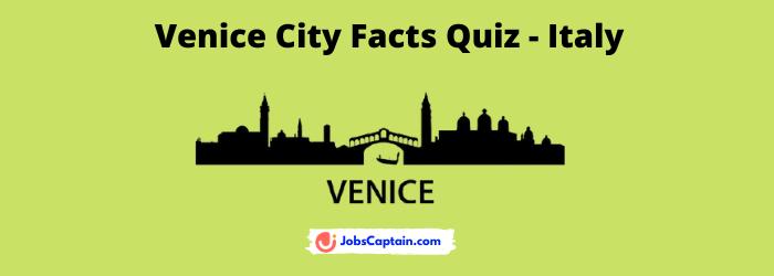 Venice City Facts Quiz - Italy